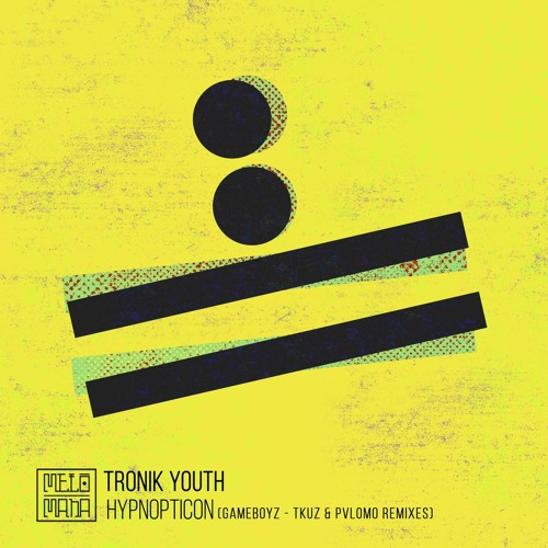 Tronik Youth - Hypnopticon (Original Mix)