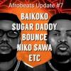 Download Afrobeats Update #7 (Baikoko | Sugar Daddy | Bounce | Rush | Niko Sawa | etc) Mp3