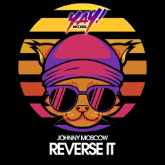 Johnny Moscow - Reverse It