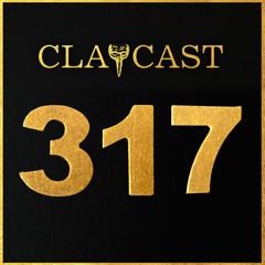 CLAPCAST #317