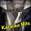 Bad Case of Loving You 'Doctor Doctor' (Originally Performed By Robert Palmer) [Full Vocal Version]