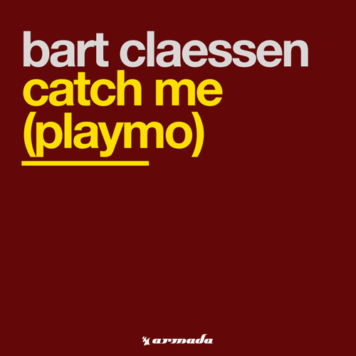 Bart Claessen - Catch Me (Playmo) (Bart Claessen Big Phunk Replay)