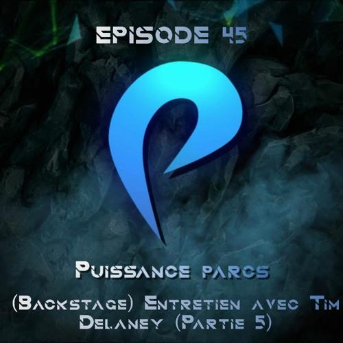 Episode 45 - (BACKSTAGE) Entretien avec Tim Delaney (Partie 5) - Version Française