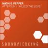 Download Nash & Pepper - I Killed The Love (Duncan Kaye & The Mystic Force Instrumental Mix) Mp3