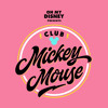 """Mickey Mouse March (Club Mickey Mouse Theme) (From """"Club Mickey Mouse"""")"""
