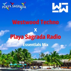 Westwood Techno x Playa Sagrada Radio - Essentials Mix #1