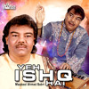 Download Ye Ishq Hai Ye Ishq Mp3