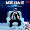 Download Date Kar Le (feat. Ajey Nagar (CarryMinati) & Romy) Mp3