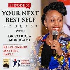 Podcast 51 : Relationship Matters - Part 1
