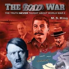 The Real Story Behind The Bad War By M. S. King – Part 7