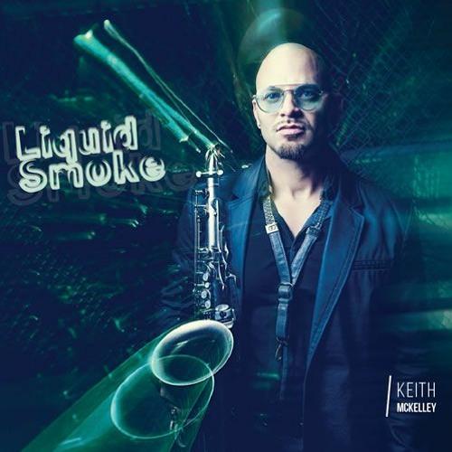 Keith McKelley : Liquid Smoke