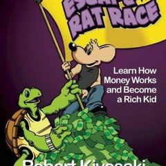 [BOOK] Rich Dad's Escape from the Rat Race: How To Become A Rich Kid By Following Rich Dad's Advice