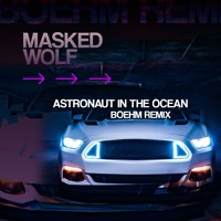 Masked Wolf - Astronaut In The Ocean (Boehm Remix)