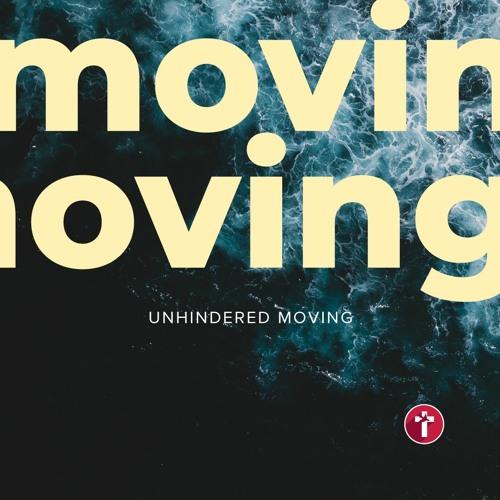 Unhindered Moving | Louis Kotzé