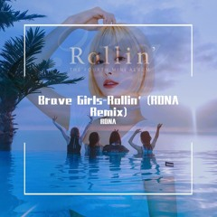 Brave Girls - Rollin'(RONA Remix)