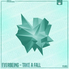 Everbeing - Take A Fall (FREE DOWNLOAD)
