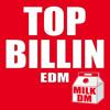 Top Billin' EDM