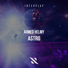 Ahmed Helmy - Astro [FREE DOWNLOAD]
