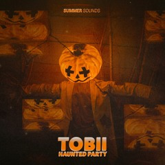 Tobii - Haunted Party [Summer Sounds Release]