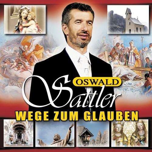 Wege zum Glauben - Oswald Sattler singt religiöse Lieder