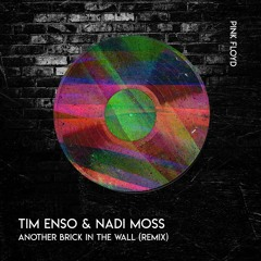 Pink Floyd - Another Brick in the Wall (Tim Enso & Nadi Moss Remix)