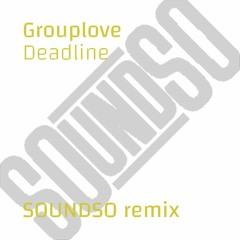 Grouplove - Deadline (SOUNDSO remix)