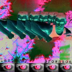Brownson - Last Day [1K FOLLOWERS FREE DOWNLOAD]