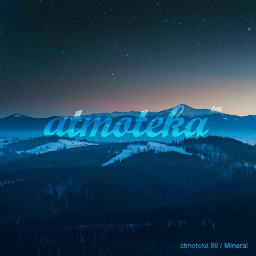 Download Mineral - Atmoteka 86 [2021] mp3