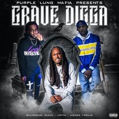 Grave Digga ft. Billionaire Black & J.james Thrilla
