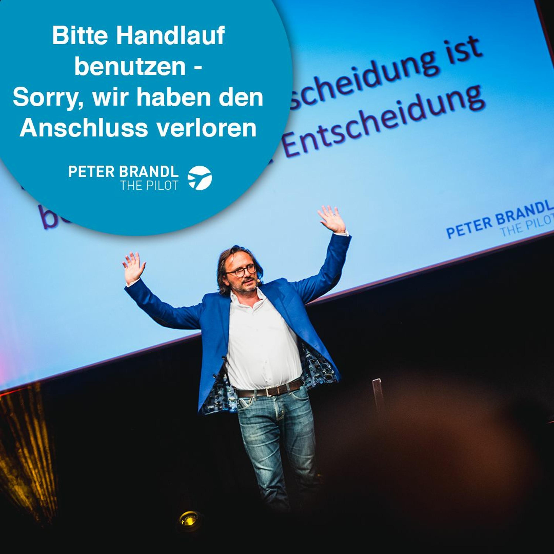 Bitte Handlauf benutzen - Sorry, aber wir haben den Anschluss verpasst - Peter Brandl