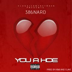 386NARD - YOU A HOE PROD. BY KIMJAND ELAYE