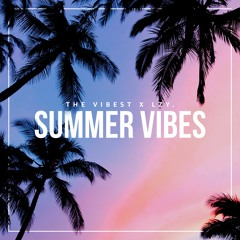 The Vibest X LZY- Summer Vibes
