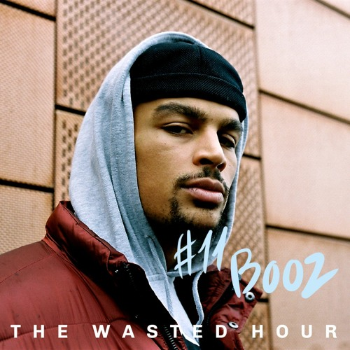The Wasted Hour Podcast #11: Booz