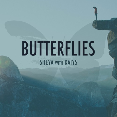 Butterflies - Sheya with KAIYS