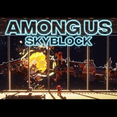 Alone with the stars (by Clint) - AMONG US skyblock -