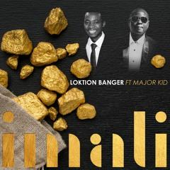 Loktion Banger - Imali Ft Major Kid