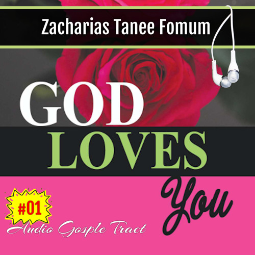 God Loves You [Zacharias Tanee Fomum]