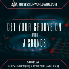 Get Your Groove On Week #25 with J Sounds