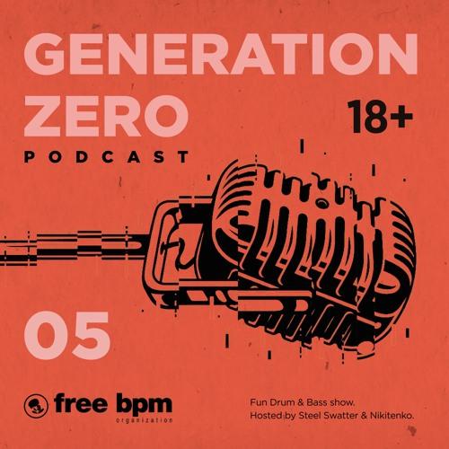 Download Generation Zero - Episode #05 (Hosted by Steel Swatter & Nikitenko) mp3