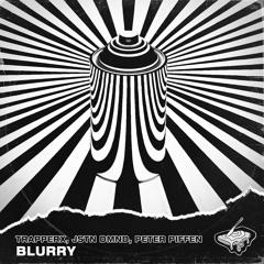 Trapperx, Jstn Dmnd, Peter Piffen - Blurry