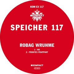 Robag Wruhme - Speicher 117 (Kompakt Extra 117)