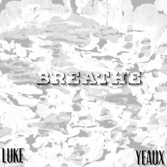 Breathe- Nu [feat. Yeaux]