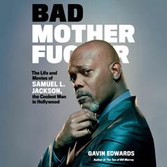 Bad Motherfucker by Gavin Edwards Read by Phil LaMarr - Audiobook Excerpt