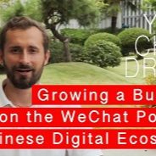 Episode 6: Growing A Business On The WeChat Powered Chinese Digital Ecosystem S2