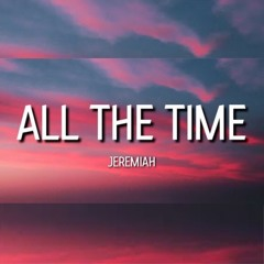 Jeremih - all the time (tiktok remix) Getting real freaky and it's getting real frisky