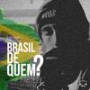 Brasil de Quem?, Pt. 2