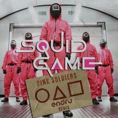 SQUID GAME - Pink Soldiers (Endru Remix)(BUY = FREE DOWNLOAD)