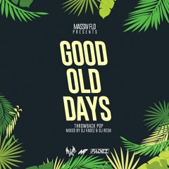 #FLOCAST 25 - GOOD OLD DAYS - MIXED BY DJ FADEZ & DJ RESH #MASSIVFLO