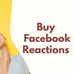 Buy Facebook Reactions To Multiply Reactions