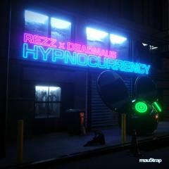 REZZ & deadmau5 - Hypnocurrency